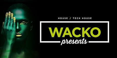 Wacko Presents tickets