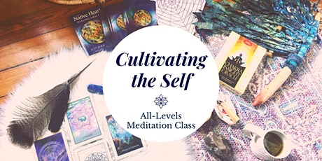 Cultivating the Self - All Levels Meditation Class tickets