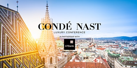 Condé Nast Luxury Conference 2020: Gateways to Luxury, Vienna, Austria Tickets
