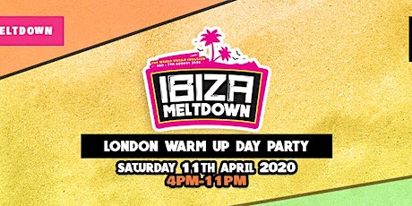 Ibiza Meltdown 2020 London Warm Up Party tickets