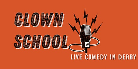 Clown School Presents: Live Comedy at the Orange Tree tickets