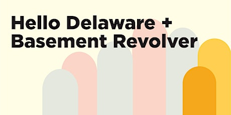 Hello Delaware + Basement Revolver with Nice Going tickets