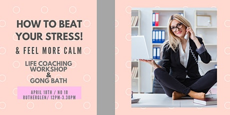 How to Beat Your Stress & Feel calm tickets