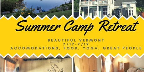 Summer Camp Retreat - 7/17-7/19 tickets