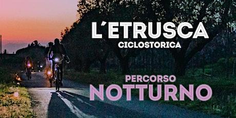 Il Notturno - Etrusca Ciclostorica 2020 biglietti
