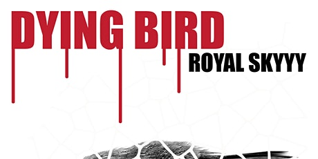 Royal Skyyy - DYING BIRD TOUR w/  Rg Tish  , Dead Jaguars and Morena Rosa tickets