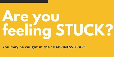 "Break Free from the ""Happiness Trap"" tickets"