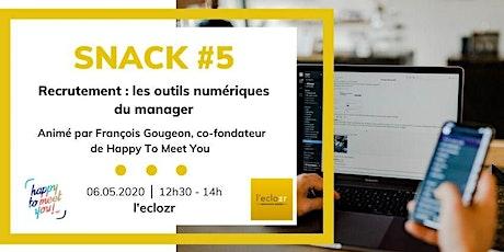 Snack #5 : Recrutement - les outils numériques du manager billets