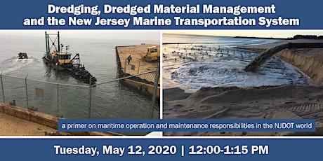 Dredging,  Dredged Material Management &  NJ Marine Transportation System tickets