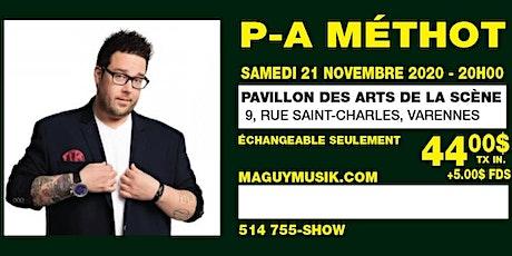 P.A. Méthot : Ce Show du  21 novembre 2020 sera remis. Date a venir... billets