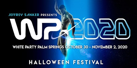 WHITE PARTY 2020 PALM SPRINGS, CALIFORNIA October 30-November 2 tickets