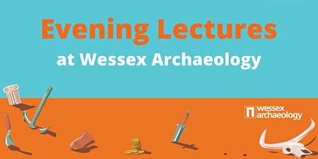 Evening Lectures at Wessex Archaeology tickets