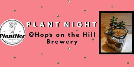 Create Your Own Diamond Glass Terrarium with Mom @ Hops on the Hill tickets