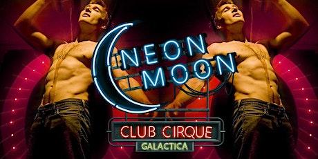 Neon Moon Club Cirque GALACTICA tickets