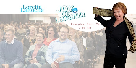 The Joy of Laughter with Loretta LaRoche tickets