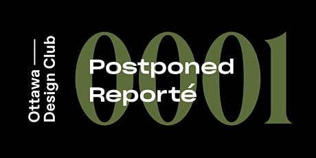 POSTPONED: DATE TBD - Ottawa Design Club #0001 billets