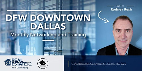 DFW-Downtown Dallas Monthly Real Estate Networking & Deal Finding Training tickets