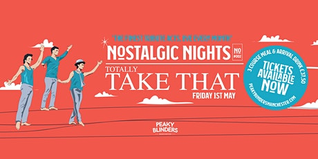 Nostalgic Nights - Totally Take That tickets