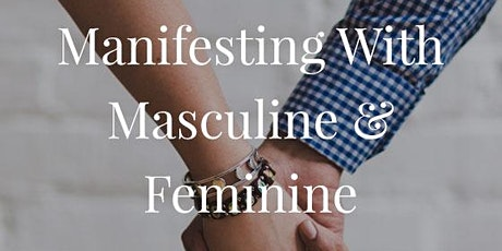 Online event:Creating Balance: Manifesting with Masculine & Feminine Energy tickets