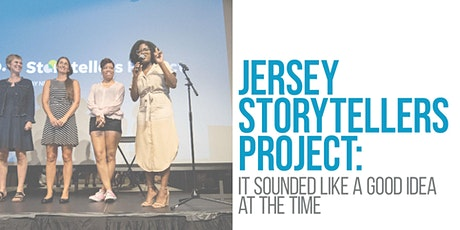 Jersey Storytellers Project: It Sounded Like a Good Idea at the Time tickets