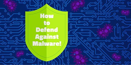 Cybersecurity Series Part 1 - How to Defend Against Malware! tickets