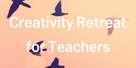 Creativity Retreat for Teachers tickets