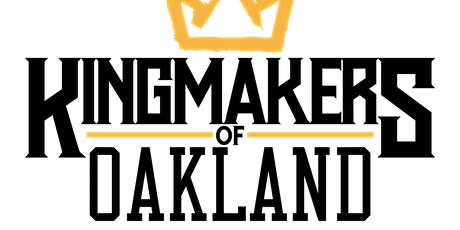 Kingmakers of Oakland Fall Forum | October 15-17, 2020 | Oakland, CA tickets