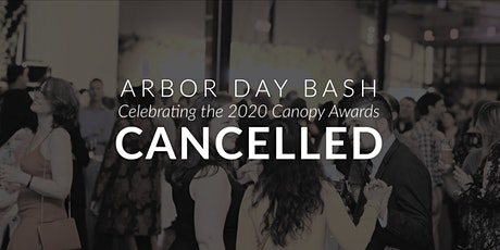 [CANCELLED] Arbor Day Bash: Celebrating the 2020 Canopy Awards tickets