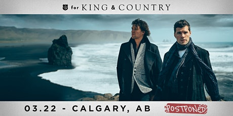 22/03 Calgary - for KING & COUNTRY burn the ships   World Tour tickets