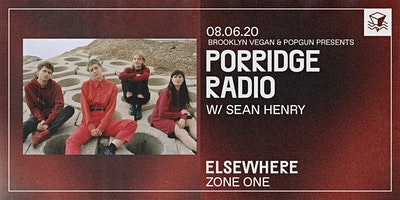 POSTPONED: Porridge Radio @ Elsewhere (Zone One)