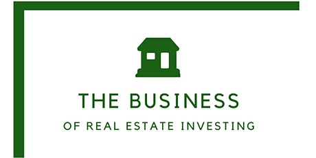 The Business Of Real Estate Investing tickets