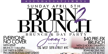 Born 2 Brunch: Bottomless Brunch + Day Party at Jimmy's NYC   By #YES tickets