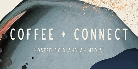 Coffee + Connect with BlahBlah Media tickets