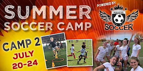 MASSIVE SOCCER SUMMER CAMP TWO - July 20 - 24, 2020 tickets