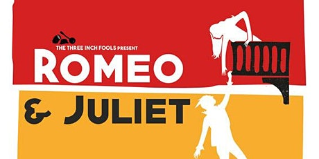 Romeo & Juliet – Three Inch Fools tickets
