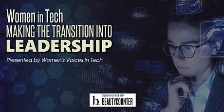 Women in Tech – Making the Transition into Leadership tickets