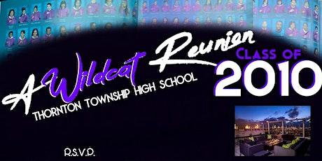 A WILDCAT Reunion: Thornton Township HS Class of 2010 Reunion tickets