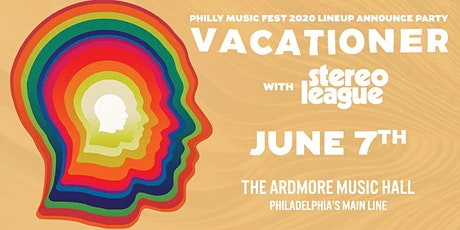 *POSTPONED TO TBD* Vacationer: Philly Music Fest 2020 Lineup Announce Party tickets