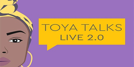 Toya Talks Live 2.0 tickets