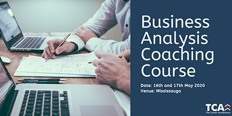 Business Analysis Coaching Course in Mississauga: 16th - 17th May 2020 tickets