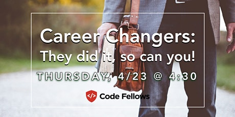Career Changers: They did it, so can you!  tickets