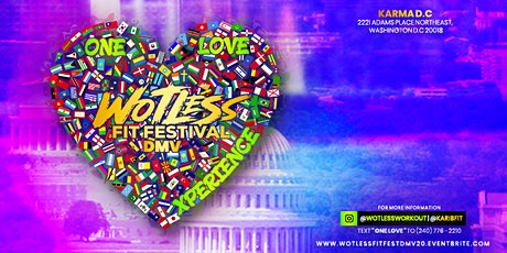 "WOTLESS FIT FESTIVAL DMV ""ONE LOVE XPERIENCE"" tickets"