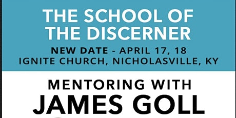 Mentoring with James Goll : The School of the Discerner tickets