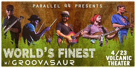 WORLD'S FINEST w/ GROOVASAUR LIVE AT VOLCANIC - APRIL 23, 2020 tickets