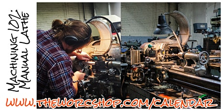 Machining 102: Manual Lathe with Evan LaBrie 5.16.20 tickets