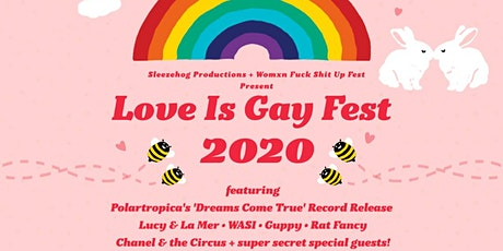 LOVE IS GAY Fest 2020 feat. Polartropica's 'Dreams Come True' Album Release tickets