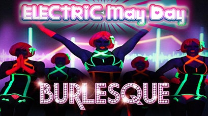 Electric May Day Burlesque tickets