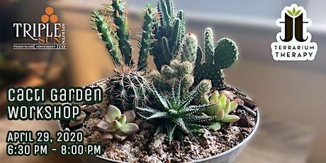 Cacti Garden Workshop at Triple Sun Spirits tickets