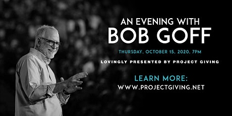 AN EVENING WITH BOB GOFF... tickets