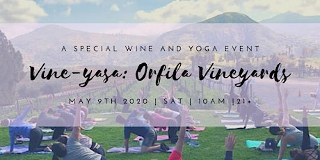 Vine-Yasa: Yoga and Wine at Orfila Vineyard 5/9/20 tickets